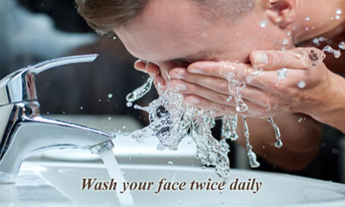 Wash your face twice daily