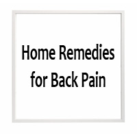 Home Remedies for Back Pain – Get rid of Lumbar Pain Naturally