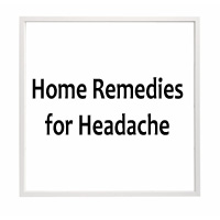 Home Remedies for Headache – Get rid of Headache Naturally