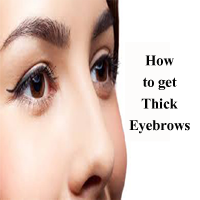 How to grow Thick Eyebrows – Tips to get Thicker & Long Eyebrows Fast