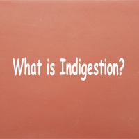 What is Indigestion? Causes, Symptoms, Treatment of Dyspepsia