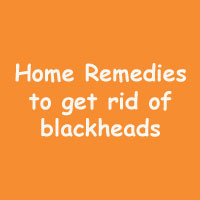 Get Rid Of Blackheads Naturally | Home Remedies for Blackheads