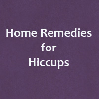 Home Remedies for Hiccups – Stop Hiccups Naturally with 10 Proven remedies