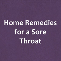 Home Remedies for a Sore Throat – How to get rid of a sore throat
