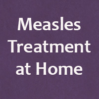 Measles Symptoms and Treatment – Home Remedies for Measles