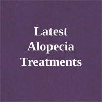 Medical Treatment for Hair Loss – Best Alopecia Treatments