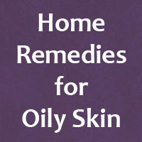 Home Remedies for Oily Skin | Beauty tips for oily skin