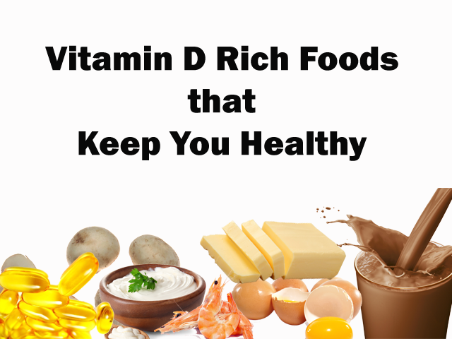 Vitamin D Rich Foods that Everyone Should Include in diet