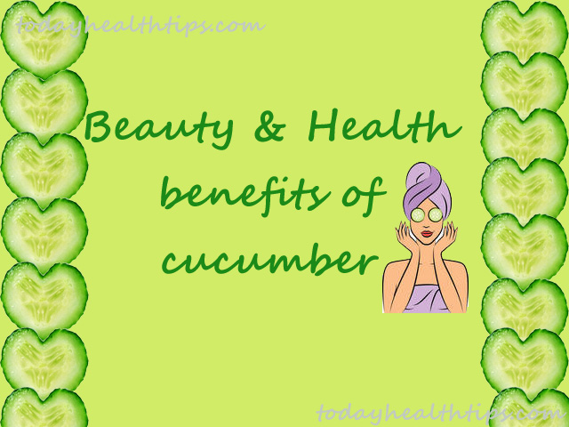 List of Cucumber benefits for health, skin care, hair