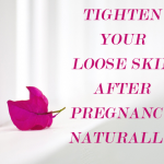 Tighten loose skin after pregnancy